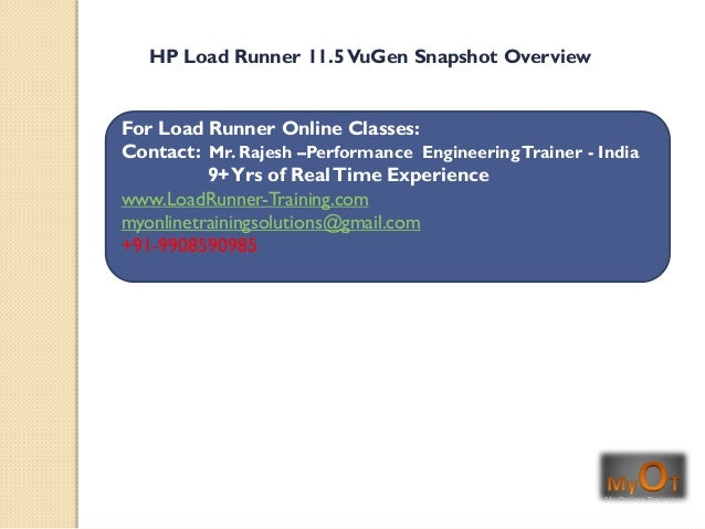 For Load Runner Online Classes:Contact: Mr. Rajesh –Performance EngineeringTrainer - India9+Yrs of RealTime Experiencewww....
