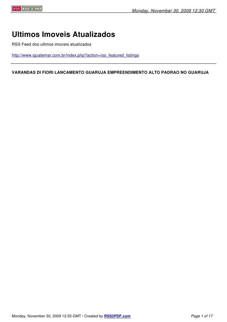 Monday, November 30, 2009 12:30 GMT     Ultimos Imoveis Atualizados RSS Feed dos ultimos imoveis atualizados  http://www.i...