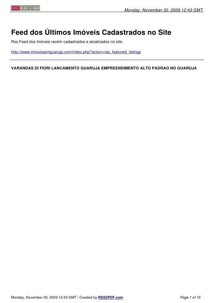 Monday, November 30, 2009 12:43 GMT     Feed dos Últimos Imóveis Cadastrados no Site Rss Feed dos Imóveis recém cadastrado...