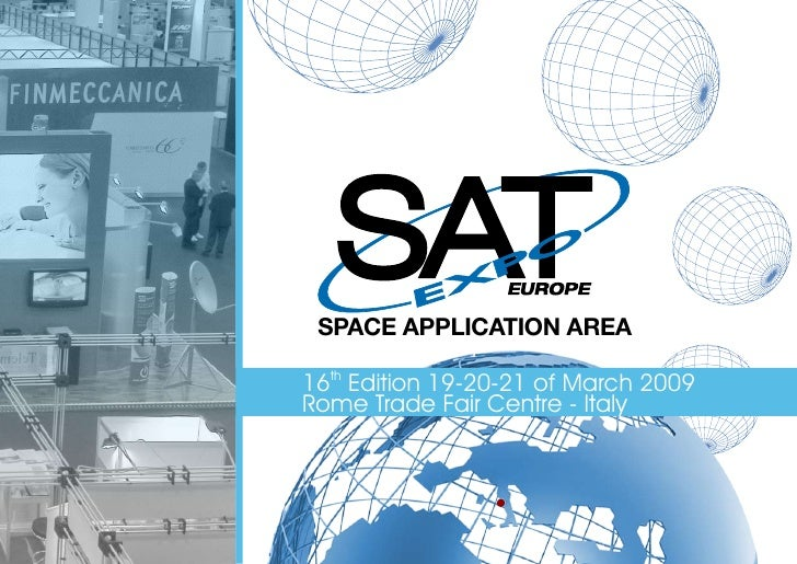 SPACE APPLICATION AREA  16th Edition 19-20-21 of March 2009 Rome Trade Fair Centre - Italy