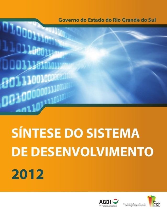 Governo do Estado do Rio Grande do SulSÍNTESE DO SISTEMADE DESENVOLVIMENTO2012                                            ...