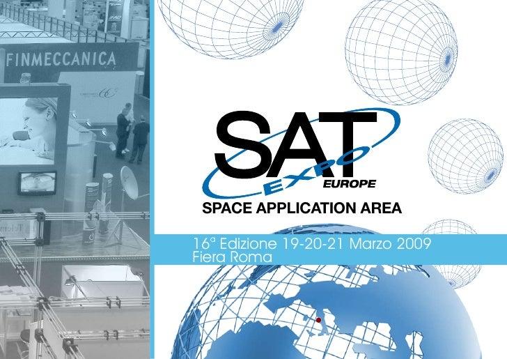 SPACE APPLICATION AREA  16a Edizione 19-20-21 Marzo 2009 Fiera Roma