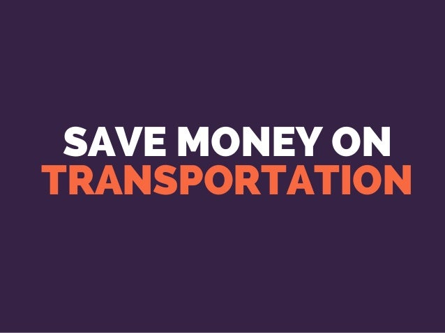 SAVE MONEY ON TRANSPORTATION
