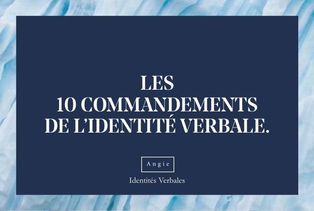 LES 10 COMMANDEMENTS DE L'IDENTITÉ VERBALE.