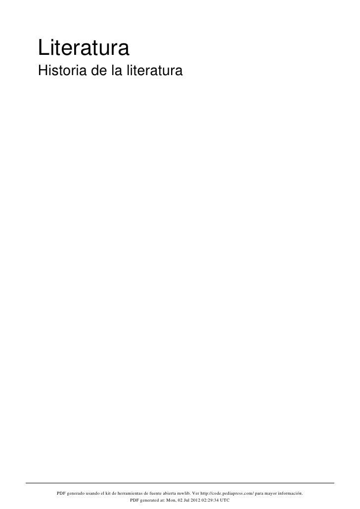 LiteraturaHistoria de la literatura   PDF generado usando el kit de herramientas de fuente abierta mwlib. Ver http://code....