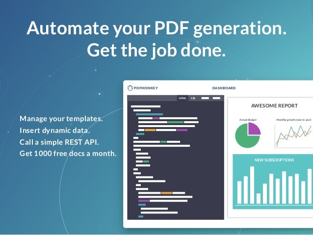 PDFMONKEY DASHBOARD CSSHTML NEW SUBSCRIPTIONS Annual Budget Monthly growth (year to year) AWESOME REPORT Automate your PDF...