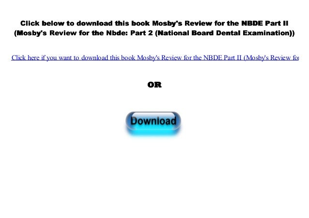 txt] Mosby's Review for the NBDE Part II (Mosby's Review for
