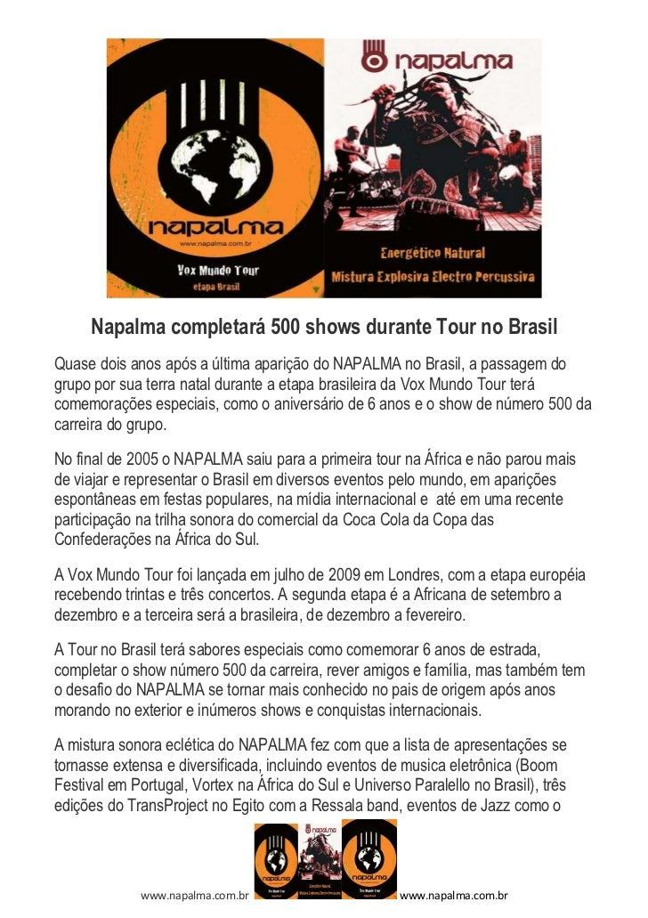 Napalma completará 500 shows durante Tour no BrasilQuase dois anos após a última aparição do NAPALMA no Brasil, a passagem...