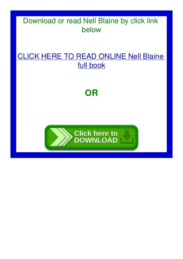 Download or read Nell Blaine by click link below CLICK HERE TO READ ONLINE Nell Blaine full book OR