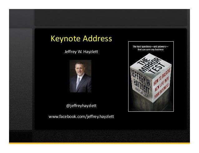 Keynote  Address   Jeffrey  W.  Hayzle4   @jeffreyhayzle4   www.facebook.com/jeffrey.hayzle4