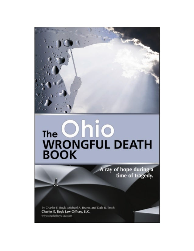 The OhioWrongful Death Book          A RAY OF HOPE DURING           A TIME OF TRAGEDY  Charles E. Boyk Law Offices, LLC405...