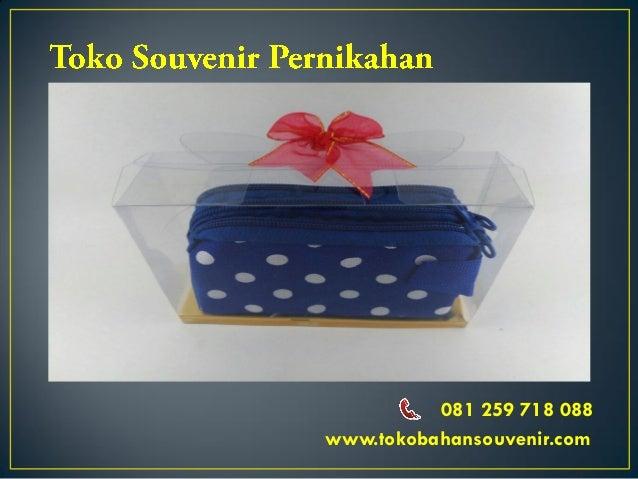 081 259 718 088 www.tokobahansouvenir.com