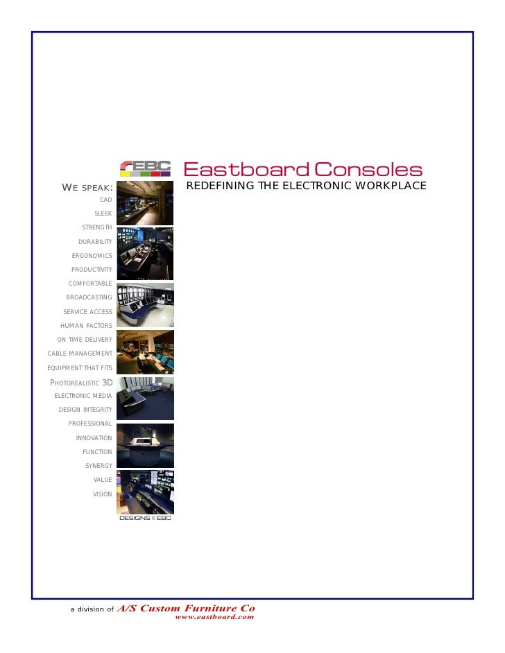 Eastboard Consoles     WE    SPEAK:                        REDEFINING THE ELECTRONIC WORKPLACE                CAD         ...