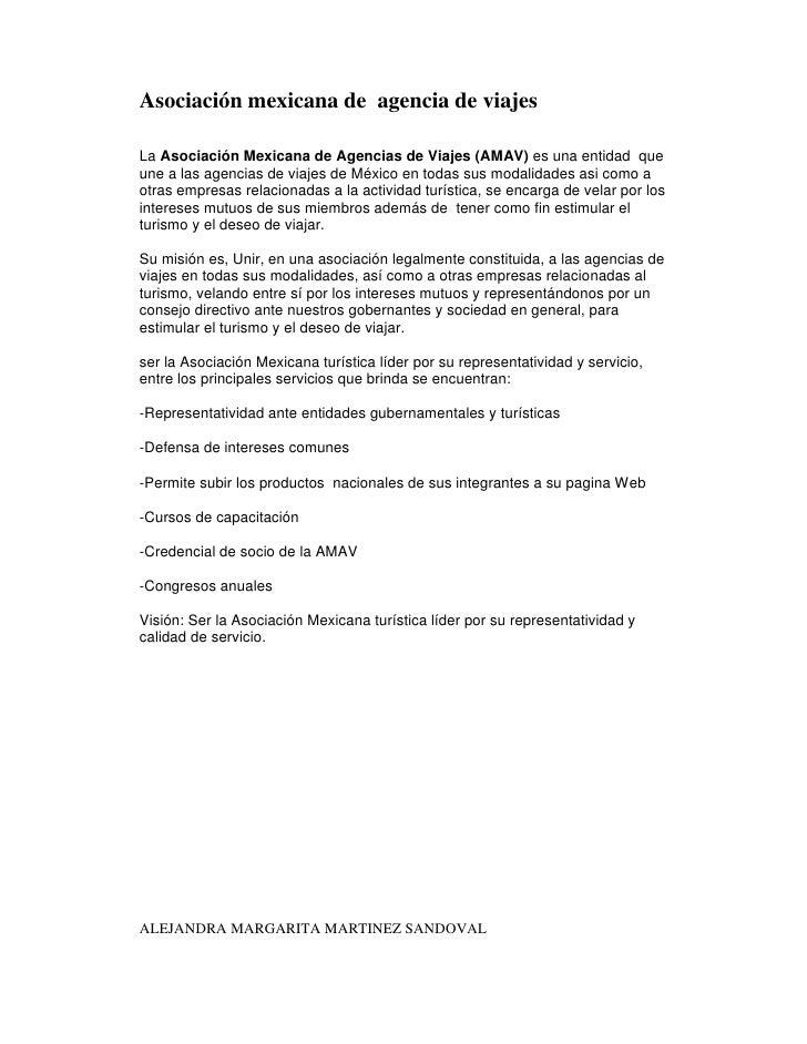 Asociación mexicana de agencia de viajesLa Asociación Mexicana de Agencias de Viajes (AMAV) es una entidad queune a las ag...