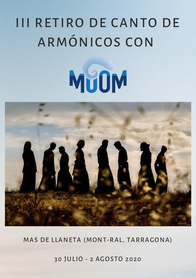 MAS DE LLANETA (MONT-RAL, TARRAGONA)<br /> 30 JULIO - 2 AGOSTO 2020<br /> III RETIRO DE CANTO DE<br /> ARMÓNICOS CON<br />