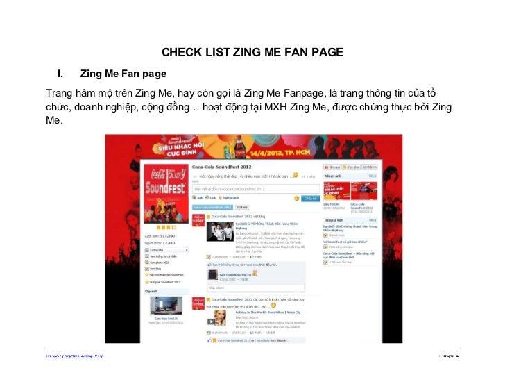 CHECK LIST ZING ME FAN PAGE   I.      Zing Me Fan pageTrang hâm mộ trên Zing Me, hay còn gọi là Zing Me Fanpage, là trang ...