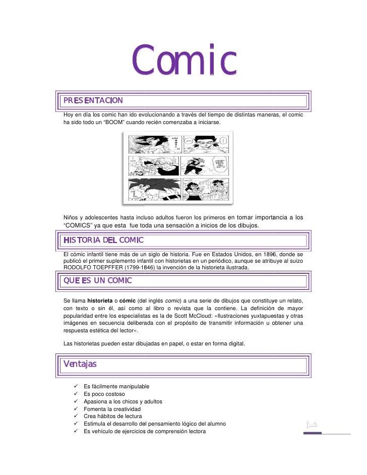 Comic PRESENTACION Hoy en día los comic han ido evolucionando a través del tiempo de distintas maneras, el comic ha sido t...