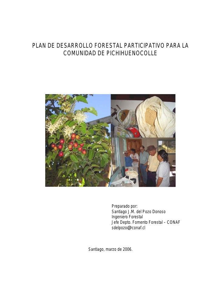 PLAN DE DESARROLLO FORESTAL PARTICIPATIVO PARA LA           COMUNIDAD DE PICHIHUENOCOLLE                                  ...