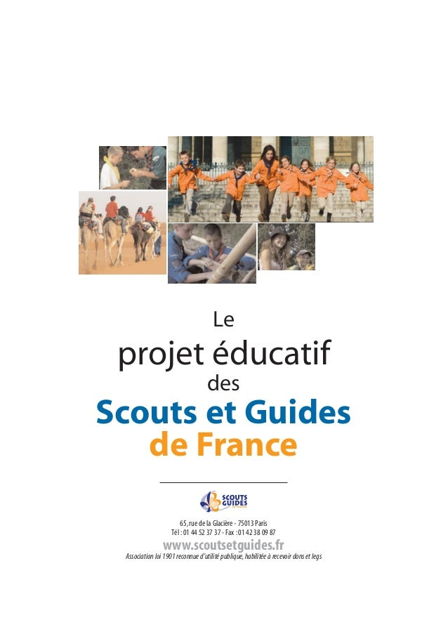 65,rue de la Glacière - 75013 Paris Tél :01 44 52 37 37 - Fax :01 42 38 09 87 www.scoutsetguides.fr Association loi 1901 r...