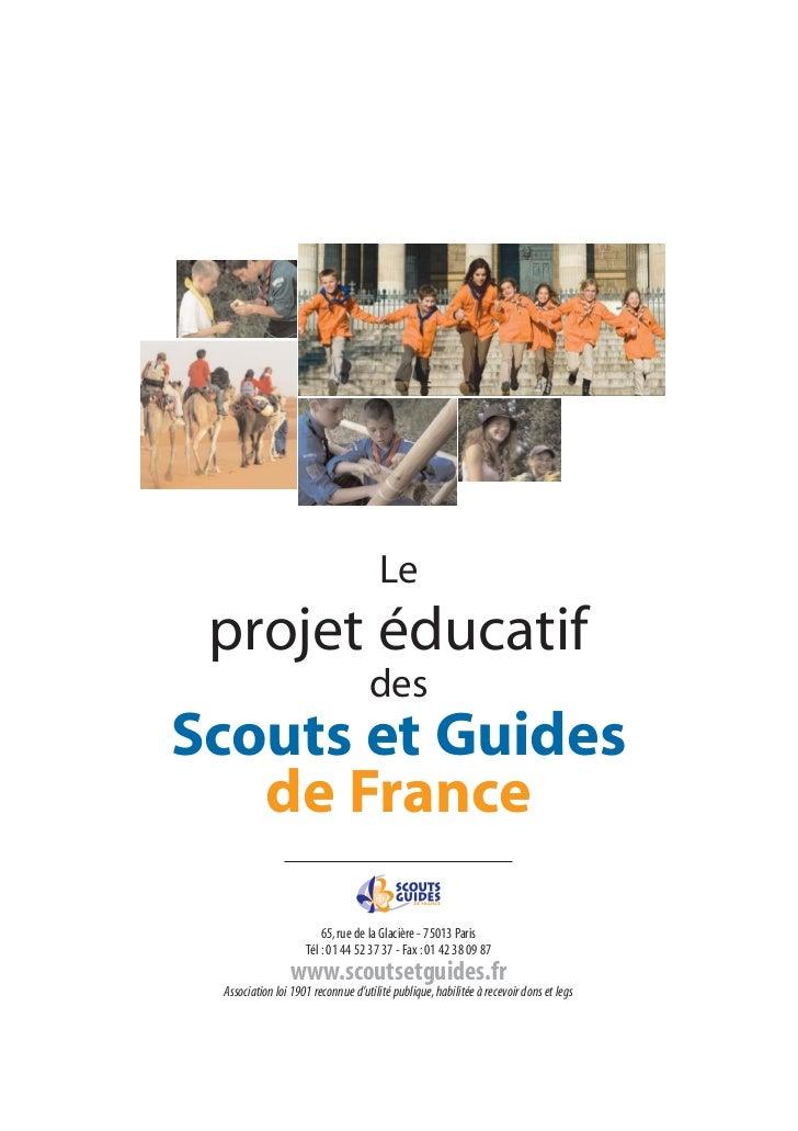 Le projet éducatif                                   desScouts et Guides   de France                        65, rue de la ...