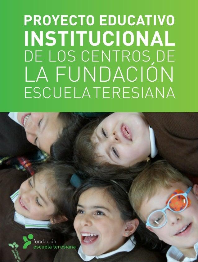 PROYECTO EDUCATIVO INSTITUCIONAL DE LOS CENTROS DE LA FUNDACIÓN ESCUELATERESIANA