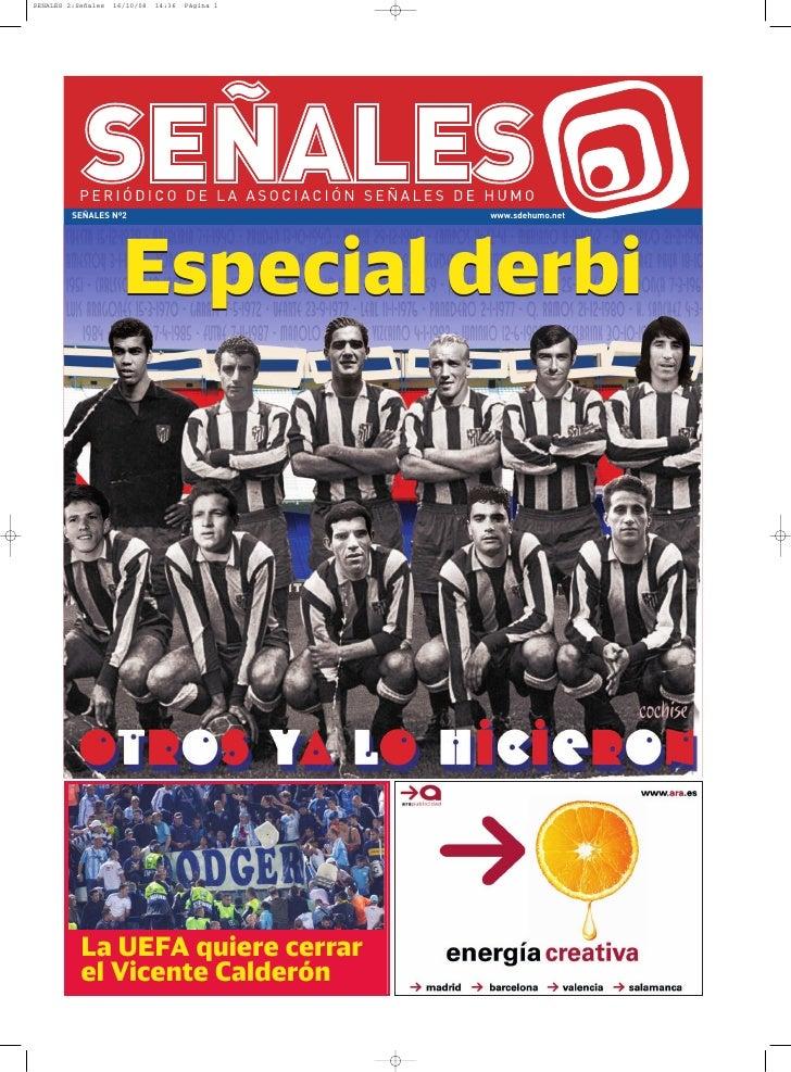 SEÑALES Nº2              www.sdehumo.net               Especial derbi      La UEFA quiere cerrar  el Vicente Calderón