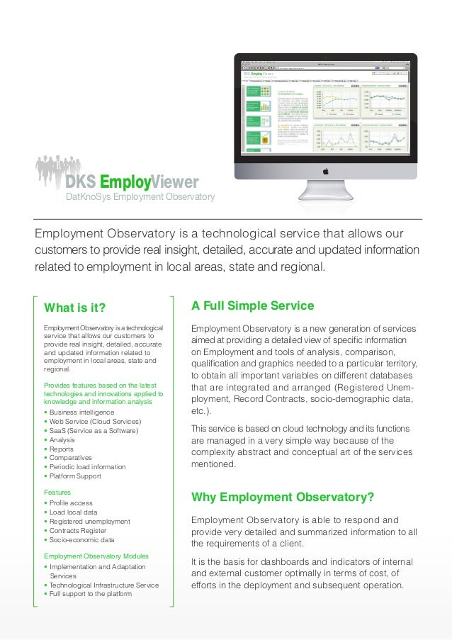 What is it? Employment Observatory is a technological service that allows our customers to provide real insight, detailed,...