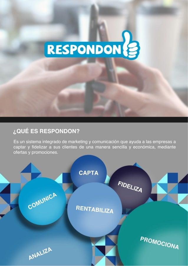 CONTACTO Barcelona Activa C/ Llacuna, 162 - 164, Barcelona (+34) 93 551 14 64 www.respondon.com info@respondon.cominfo@res...
