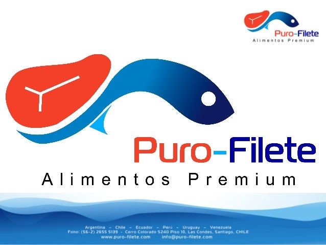 Empresa      Puro-‐Filete   nace   este   año   como   consolidación   de   la   ges0ón   del   g...