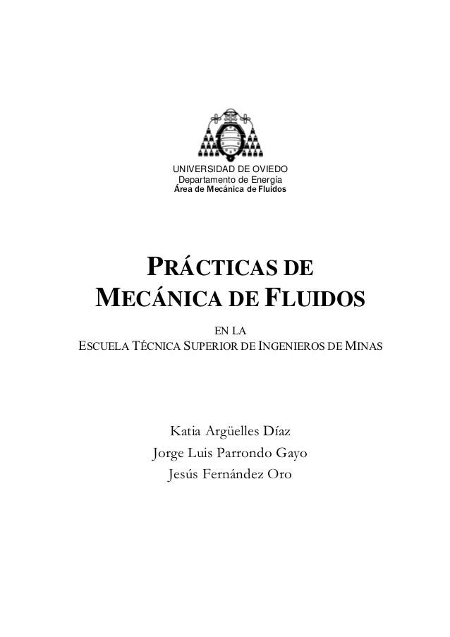 UNIVERSIDAD DE OVIEDO               Departamento de Energía              Área de Mecánica de Fluidos     PRÁCTICAS DE  MEC...