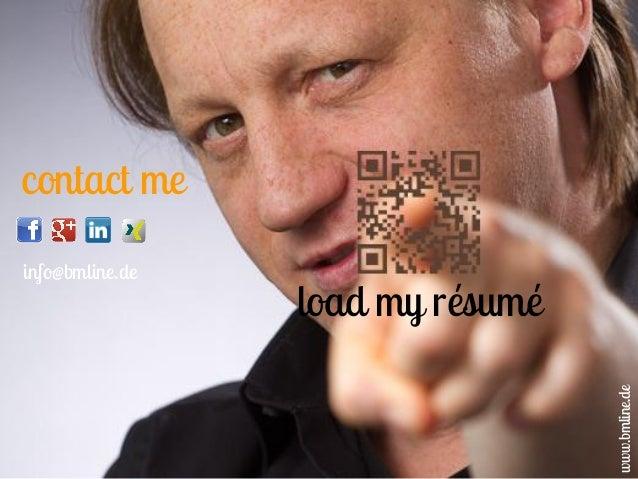 contact me l info@bmline.de www.bmline.de load my résumé