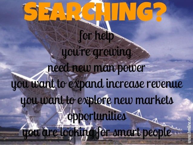 SEARCHING? for help you're growing need new man power you want to expand increase revenue you want to explore new markets ...