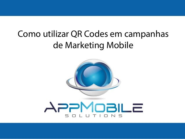 Como utilizar QR Codes em campanhas de Marketing Mobile