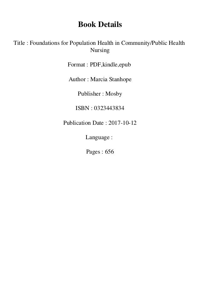 Book Details Title : Foundations for Population Health in Community/Public Health Nursing Format : PDF,kindle,epub Author ...
