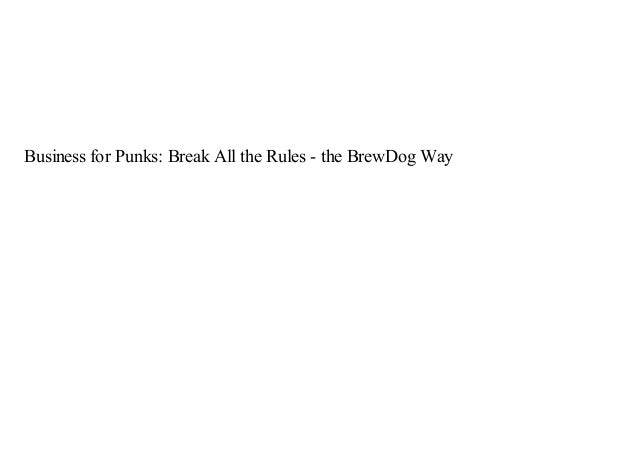 Pdf Business For Punks Break All The Rules The Brewdog Way Ebook