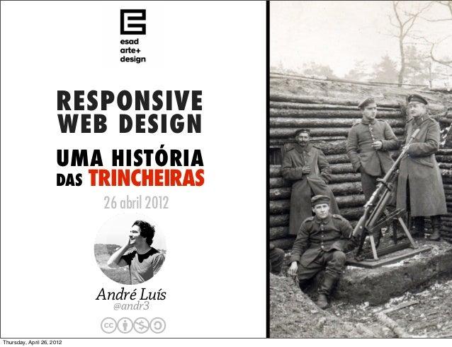 RESPONSIVE                      WEB DESIGN                     UMA HISTÓRIA                     DAS TRINCHEIRAS           ...