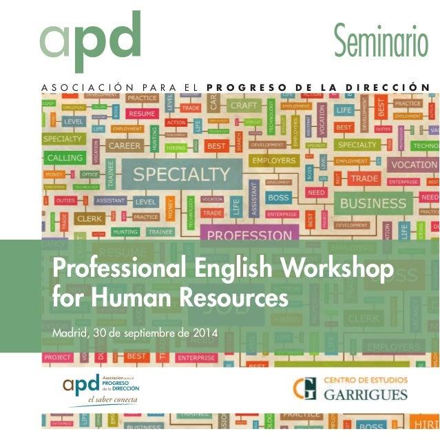 Seminario  A S O C I A C I Ó N P A R A E L P R O G R E S O D E L A D I R E C C I Ó N  Professional English Workshop  for H...