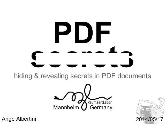 2014/05/17 secrets PDF hiding & revealing secrets in PDF documents Mannheim Germany RaumZeitLabor Ange Albertini CTF PDF s...