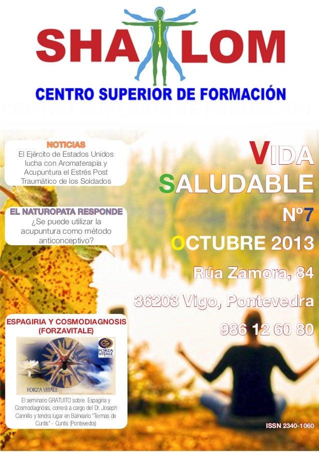 VIDA SALUDABLE Nº7 OCTUBRE 2013 Rúa Zamora, 84 36203 Vigo, Pontevedra 986 12 60 80 ISSN 2340-1060 ESPAGIRIA Y COSMODIAGNOS...