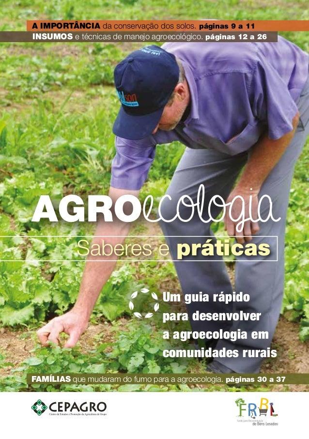 Um guia rápido para desenvolver a agroecologia em comunidades rurais FAMÍLIAS que mudaram do fumo para a agroecologia. pág...