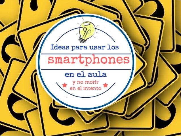 ➤ Nivel de texto 1 APLICACIONES DEL SMARTPHONE EN EL AULA Algunas evidencias de que no estamos en los años 90… 1993-2013