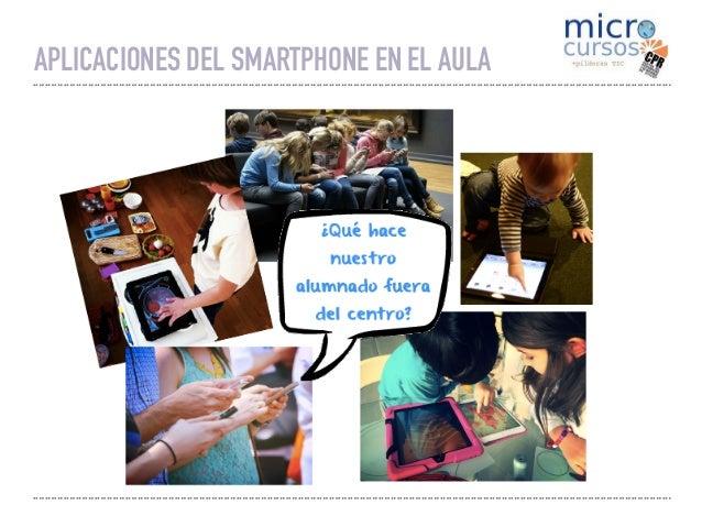 ➤ Nivel de texto 1 APLICACIONES DEL SMARTPHONE EN EL AULA ¿Y en clase?