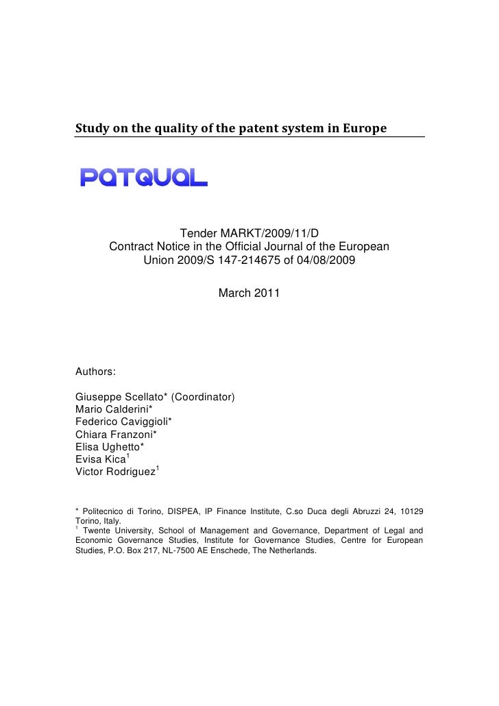 Study on the quality of the patent system in Europe                     Tender MARKT/2009/11/D        Contract Notice in t...