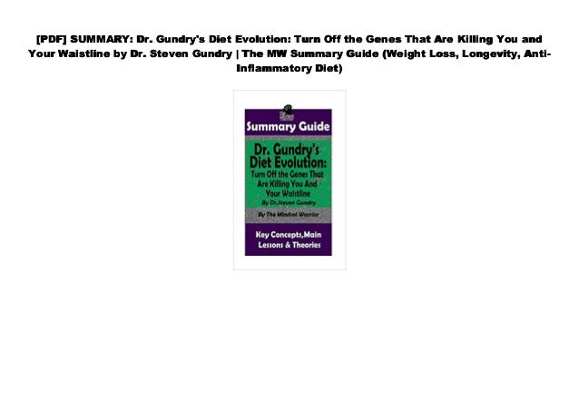 Pdf Summary Dr Gundry S Diet Evolution Turn Off The Genes That