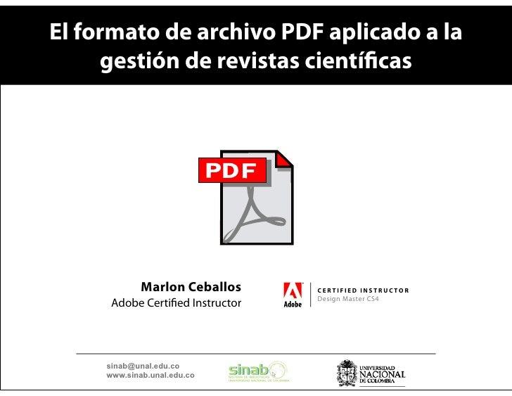 El formato de archivo PDF aplicado a la      gestión de revistas cientí cas                  Marlon Ceballos      CERTIFIE...