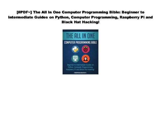 Download] The All In One Computer Programming Bible: Beginner to Int…