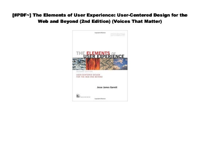 Pdf The Elements Of User Experience User Centered Design For The W