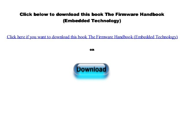 The Firmware Handbook (Embedded Technology)