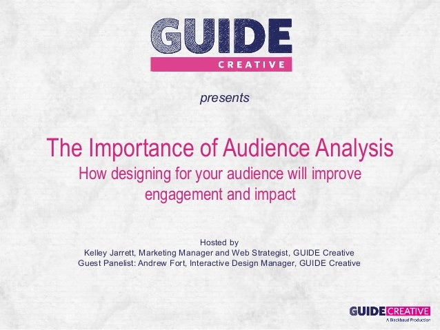 presentsThe Importance of Audience Analysis   How designing for your audience will improve            engagement and impac...