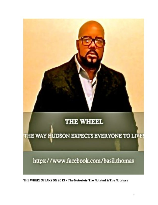 1   THE WHEEL SPEAKS ON 2013 – The Notoriety The Notated & The Notators